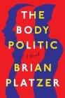 The Body Politic: A Novel Cover Image