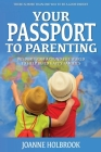 Your Passport To Parenting: Wisdom from around the world to help build happy families Cover Image
