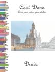 Cool Down - Livro para colorir para adultos: Dresda Cover Image