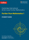Cambridge International AS and A Level Further Mathematics Further Pure Mathematics 1 Student Book (Cambridge International Examinations) Cover Image