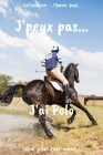 J'peux pas... J'ai Polo: Carnet de notes pour écrire vos pensées, vos idées... - 120 pages lignées - Format 15,24 x 22,86 cm - Cadeau drôle à o Cover Image