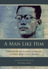 A Man Like Him: Portrait of the Burmese Journalist, Journal Kyaw U Chit Maung (Studies on Southeast Asia #47) Cover Image