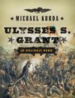 Ulysses S. Grant: The Unlikely Hero Cover Image