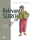Relevant Search: With applications for Solr and Elasticsearch Cover Image