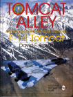 Tomcat Alley: A Photographic Roll Call of the Grumman F-14 Tomcat (Schiffer Military History) Cover Image
