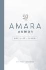 The AMARA Woman Wellness Journal (White) Cover Image