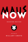 Maus Now: Selected Writings Cover Image