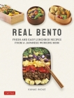 Real Bento: Fresh and Easy Lunchbox Recipes from a Japanese Working Mom Cover Image