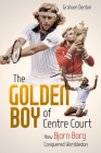 The Golden Boy of Centre Court: How Bjorn Borg Conquered Wimbledon Cover Image