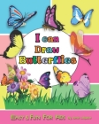 I can Draw Butterfly: Easy & Fun Drawing Book for Kids Age 4 - 8 Cover Image
