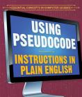 Using Pseudocode: Instructions in Plain English Cover Image