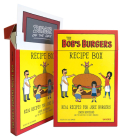 The Bob's Burgers Recipe Box: Real Recipes for Joke Burgers Cover Image