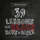 39 Lessons for Black Boys & Girls Cover Image