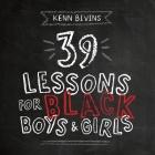 39 Lessons for Black Boys & Girls Cover Image