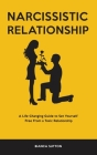 Narcissistic Relationship: A Life-Changing Guide to Set Yourself Free From a Toxic Relationship Cover Image