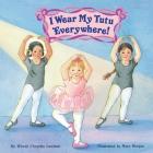 I Wear My Tutu Everywhere! Cover Image