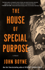 The House of Special Purpose: A Novel by the Author of The Heart's Invisible Furies Cover Image