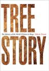 Tree Story: The History of the World Written in Rings Cover Image