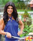 Fabulicious!: On the Grill: Teresa's Smoking Hot Backyard Recipes Cover Image