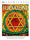 DK Eyewitness Books: Judaism: Discover the History, Faith, and Culture That Have Shaped the Modern Jewish Worl Cover Image