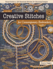 Creative Stitches for Contemporary Embroidery: Visual Guide to 120 Essential Stitches for Stunning Designs Cover Image