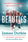 Beauties: Hockey's Greatest Untold Stories Cover Image