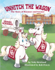 Unhitch the Wagon: The Story of Boomer and Sooner Cover Image
