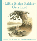 Little Sister Rabbit Gets Lost Cover Image