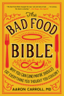 The Bad Food Bible: Why You Can (and Maybe Should) Eat Everything You Thought You Couldn't Cover Image