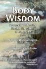 Body Wisdom: Secrets for Achieving Health, Happiness & Longevity Cover Image