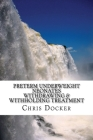 Preterm underweight neonates: An examination of the ethics of withdrawing and withholding treatment Cover Image