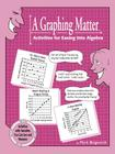 A Graphing Matter: Activities for Easing Into Algebra Cover Image