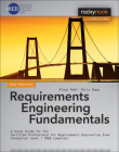 Requirements Engineering Fundamentals: A Study Guide for the Certified Professional for Requirements Engineering Exam - Foundation Level - Ireb Compli Cover Image