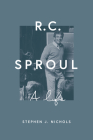 R. C. Sproul: A Life Cover Image
