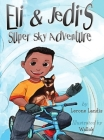Eli & Jedi's Super Sky Adventure Cover Image