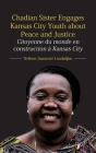 Chadian Sister Engages Kansas City Youth about Peace and Justice: Citoyenne du monde en construction à Kansas City Cover Image