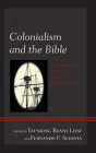Colonialism and the Bible: Contemporary Reflections from the Global South Cover Image