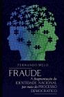 Fraude: A fragmentação da identidade nacional por meio do processo democrático Cover Image