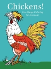 Chickens! Free-Range Coloring for Everyone - Drilled Cover Image