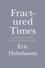 Fractured Times: Culture and Society in the Twentieth Century Cover Image