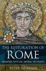 The Restoration of Rome: Barbarian Popes and Imperial Pretenders Cover Image