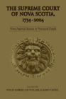 The Supreme Court of Nova Scotia, 1754-2004: From Imperial Bastion to Provincial Oracle (Osgoode Society for Canadian Legal History) Cover Image