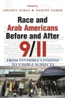 Race and Arab Americans Before and After 9/11: From Invisible Citizens to Visible Subjects (Arab American Writing) Cover Image
