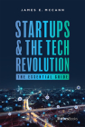 Startups & the Tech Revolution: The Essential Guide Cover Image