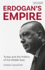 Erdogan's Empire: Turkey and the Politics of the Middle East Cover Image