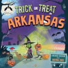 Trick or Treat in Arkansas: A Halloween Adventure in the Natural State Cover Image