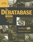 The Debatabase Book, 6th Edition: A Must Have Guide for Successful Debate Cover Image