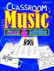 Classroom Music Games & Activities Cover Image