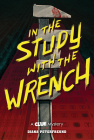 In the Study with the Wrench: A Clue Mystery, Book Two Cover Image