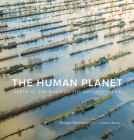 The Human Planet: Earth at the Dawn of the Anthropocene Cover Image